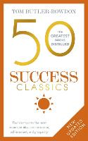50 Success Classics Your shortcut to the most important ideas on motivation, achievement, and prosperity by Tom Butler-Bowdon