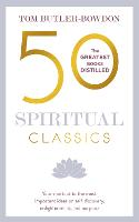 50 Spiritual Classics Your shortcut to the most important ideas on self-discovery, enlightenment, and purpose by Tom Butler-Bowden, Tom Butler-Bowdon
