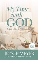 My Time with God 365 Daily Devotions by Joyce Meyer