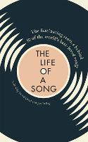 The Life of a Song The fascinating stories behind 50 of the world's best-loved songs by David Cheal, Jan Dalley
