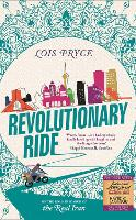 Revolutionary Ride On the Road in Search of the Real Iran by Lois Pryce