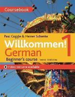 Willkommen! 1 (Third edition) German Beginner's course Coursebook by Heiner Schenke, Paul Coggle