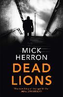 Dead Lions Jackson Lamb Thriller 2 by Mick Herron