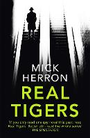 Real Tigers Jackson Lamb Thriller 3 by Mick Herron