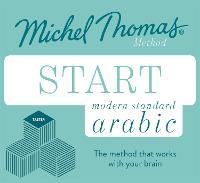 Start Modern Standard Arabic (Learn MSA with the Michel Thomas Method) by Mahmoud Gaafar