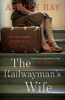 Cover for The Railwayman's Wife by Ashley Hay