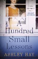 Cover for A Hundred Small Lessons by Ashley Hay