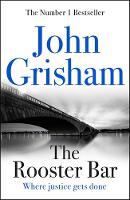 The Rooster Bar The New York Times Number One Bestseller by John Grisham