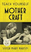 Teach Yourself Mothercraft by Sister Mary Martin