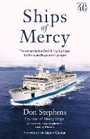 Ships of Mercy The remarkable fleet bringing hope to the world's poorest people by Don Stephens
