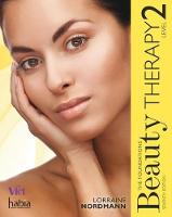 Beauty Therapy The Foundations, Level 2 by Lorraine (Hugh Baird College) Nordmann