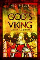 God's Viking: Harald Hardrada The Varangian Guard of the Byzantine Emprerors Ad998 to 1204 by Nic Fields