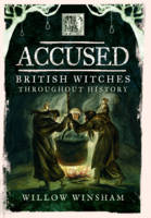 Accused British Witches Throughout History by Willow Winsham