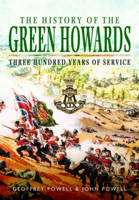 The History of the Green Howards by Geoffrey Powell, John S. W. Powell