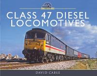 Class 47 Diesel Locomotives by David Cable