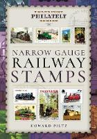 Narrow Gauge Railway Stamps A Collector's Guide by Howard Piltz