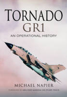 Tornado Gr1 An Operational History by Michael John W. Napier