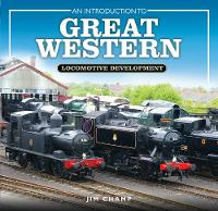 An Introduction to Great Western Locomotive Development by Jim Champ