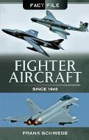 Fighter Aircraft Since 1945 by Frank Schwede