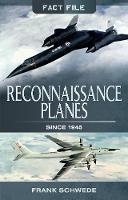 Reconnaissance Planes Since 1945 by Frank Schwede