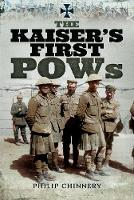 The Kaiser's First POWs by Philip Chinnery