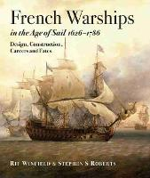 French Warships in the Age of Sail 1626 - 1786 by Rif Winfield, Stephen S. Roberts