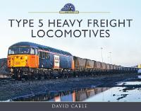 Type 5 Heavy Freight Locomotives by David Cable