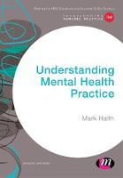 Understanding Mental Health Practice by Mark Haith