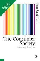 The Consumer Society Myths and Structures by Jean Baudrillard