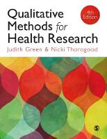 Qualitative Methods for Health Research by Judith Green, Nicki Thorogood
