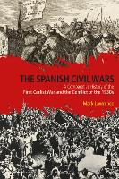 The Spanish Civil Wars A Comparative History of the First Carlist War and the Conflict of the 1930s by Mark Lawrence