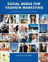 Social Media for Fashion Marketing Storytelling in a Digital World by Wendy K. (Woodbury University, USA) Bendoni