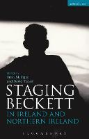 Staging Beckett in Ireland and Northern Ireland by David (University of Chester, UK) Tucker