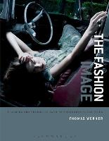 The Fashion Image Planning and Producing Fashion Photographs and Films by Thomas Werner
