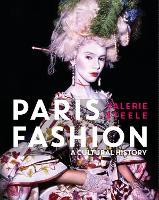 Paris Fashion A Cultural History by Valerie Steele