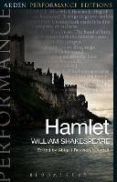 Hamlet: Arden Performance Editions by William Shakespeare