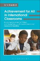 Achievement for All in International Classrooms Improving Outcomes for Children and Young People with Special Educational Needs and Disabilities by Sonia (Institute of Education, University College London, UK) Blandford