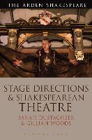 Stage Directions and Shakespearean Theatre by Gillian Woods