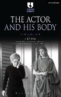 The Actor and His Body by Litz Pisk, Ayse (Royal Central School of Speech and Drama, University of London, UK) Tashkiran