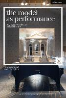 The Model as Performance Staging Space in Theatre and Architecture by Thea (University of Technology, Sydney, Australia) Brejzek, Lawrence (University of Technology, Sydney, Australia) Wallen