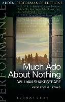 Much Ado About Nothing: Arden Performance Editions by William Shakespeare