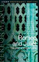 Romeo and Juliet: Arden Performance Editions by William Shakespeare
