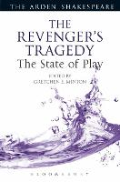 The Revenger's Tragedy: The State of Play by Gretchen (Montana State University, USA) Minton