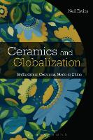 Ceramics and Globalization Staffordshire Ceramics, Made in China by Neil Ewins