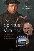 The Spiritual Virtuoso Personal Faith and Social Transformation by Marion (University of Oregon, USA) Goldman, Steven (University of Washington, Seattle, USA) Pfaff