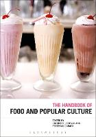 The Bloomsbury Handbook of Food and Popular Culture by Kathleen LeBesco