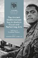 The Ancient Mediterranean Sea in Modern Visual and Performing Arts Sailing in Troubled Waters by Rosario Rovira (The British Museum, UK) Guardiola