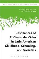 Resonances of El Chavo del Ocho in Latin American Childhood, Schooling, and Societies by Daniel (Teachers College, Columbia University, USA) Friedrich