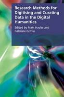 Research Methods for Creating and Curating Data in the Digital Humanities by Matt Hayler