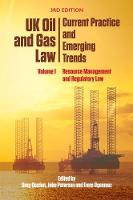 Uk Oil and Gas Law: Current Practice and Emerging Trends Volume I: Resource Management and Regulatory Law by Greg Gordon